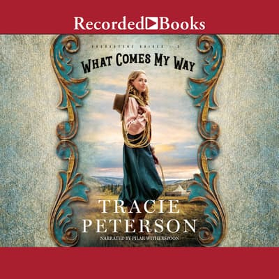 What Comes My Way by Tracie Peterson audiobook