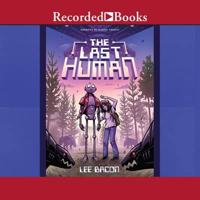 The Last Human by Lee Bacon audiobook