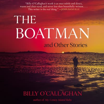 The Boatman and Other Stories by Billy O'Callaghan audiobook