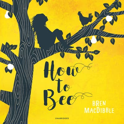 How to Bee by Bren MacDibble audiobook