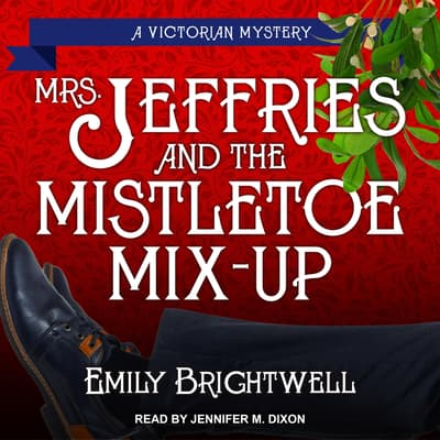 Mrs. Jeffries & the Mistletoe Mix-Up by Emily Brightwell audiobook