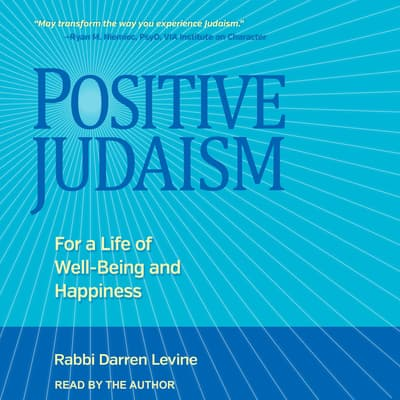 Positive Judaism by Rabbi Darren Levine audiobook