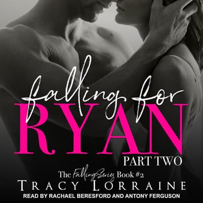 Falling for Ryan by Tracy Lorraine audiobook