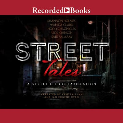 Street Tales: A Street Lit Anthology by Wahida Clark audiobook