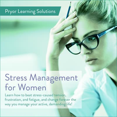 Stress Management For Women by Pryor Learning Solutions audiobook