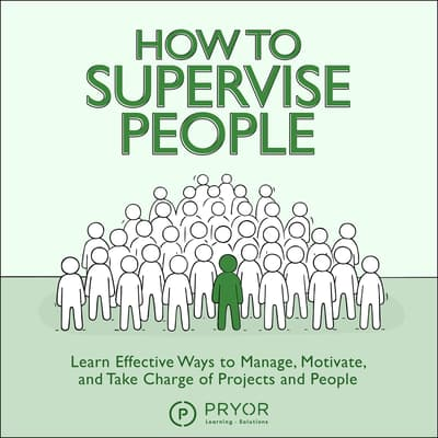 How to Supervise People by Pryor Learning Solutions audiobook