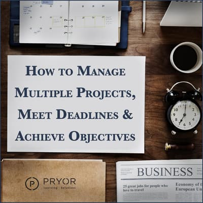 How to Manage Multiple Projects & Meet Deadlines by Pryor Learning Solutions audiobook