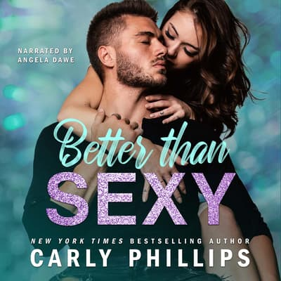 Better than Sexy by Carly Phillips audiobook