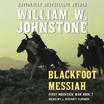 Blackfoot Messiah by William W. Johnstone audiobook