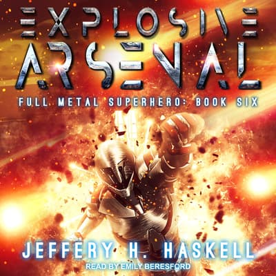 Explosive Arsenal by Jeffery H. Haskell audiobook