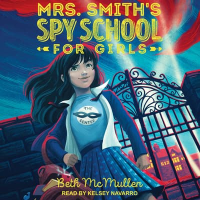 Mrs. Smith's Spy School for Girls by Beth McMullen audiobook