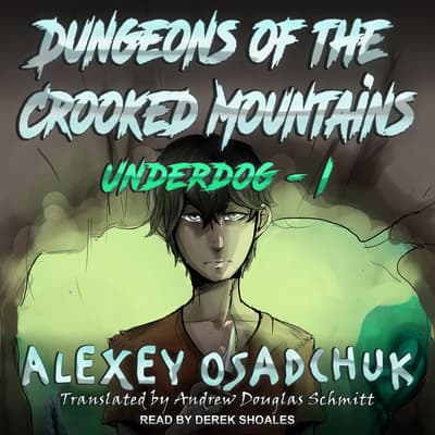 Dungeons of the Crooked Mountains by Alexey Osadchuk audiobook