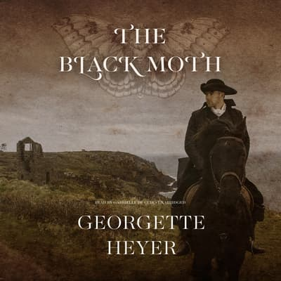The Black Moth by Georgette Heyer audiobook