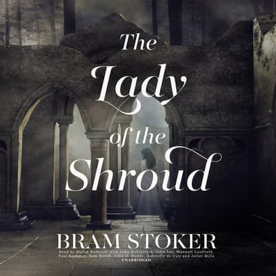 The Lady of the Shroud by Bram Stoker audiobook