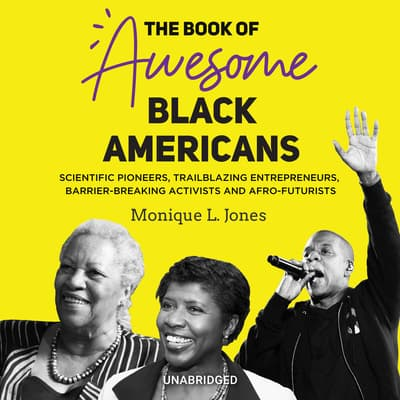 The Book of Awesome Black Americans by Monique L. Jones audiobook