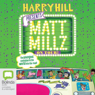 Matt Millz on Tour! by Harry Hill audiobook