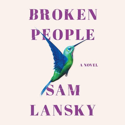 Broken People by Sam Lansky audiobook