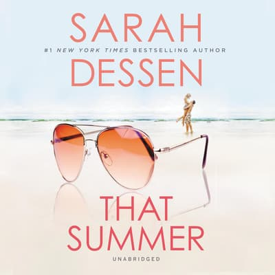That Summer by Sarah Dessen audiobook