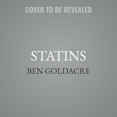 Statins by Ben Goldacre audiobook