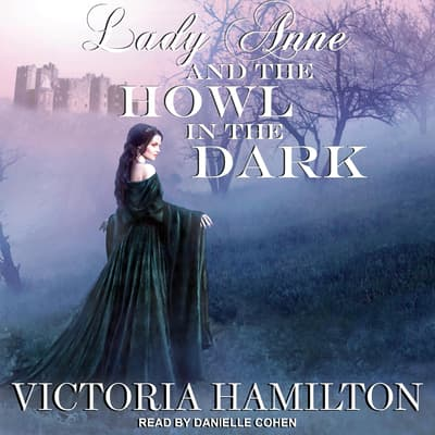 Lady Anne and the Howl in the Dark by Victoria Hamilton audiobook