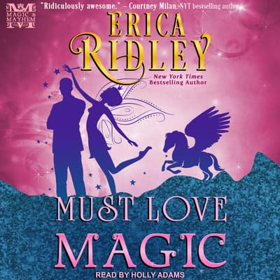 Must Love Magic by Erica Ridley audiobook