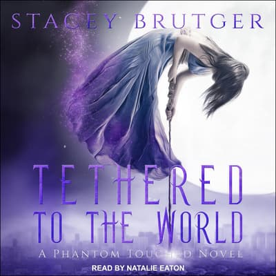 Tethered to the World by Stacey Brutger audiobook