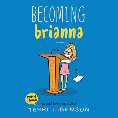Becoming Brianna by Terri Libenson audiobook