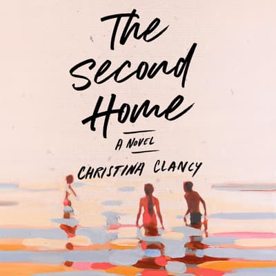 The Second Home by Christina Clancy audiobook