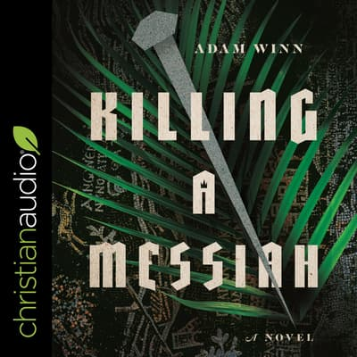 Killing a Messiah by Adam Winn audiobook