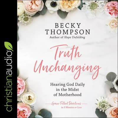 Truth Unchanging by Becky Thompson audiobook