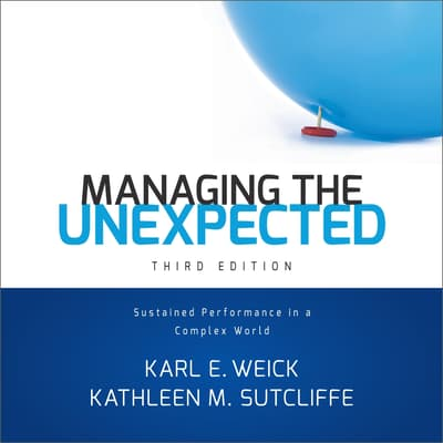 Managing the Unexpected by Kathleen M. Sutcliffe audiobook