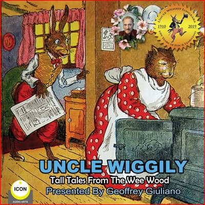 Uncle Wiggily Tall Tales From The Wee Wood by Howard Garis audiobook
