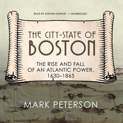 The City-State of Boston by Mark Peterson audiobook