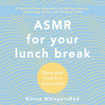 ASMR for Your Lunch Break by Emma WhispersRed audiobook
