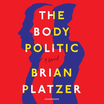 The Body Politic by Brian Platzer audiobook