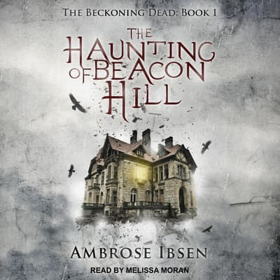 The Haunting of Beacon Hill by Ambrose Ibsen audiobook