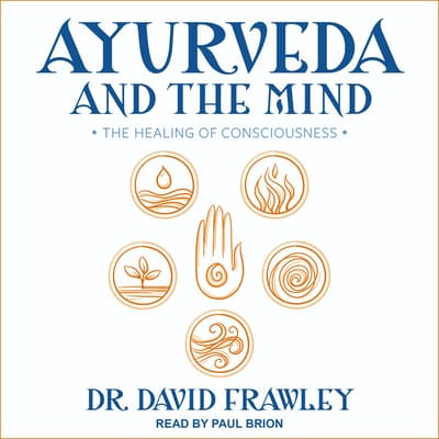 Ayurveda and the Mind by David Frawley audiobook