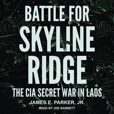 Battle for Skyline Ridge by James E. Parker audiobook