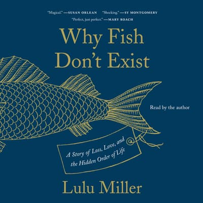 Why Fish Don't Exist by Lulu Miller audiobook
