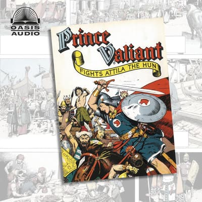 Prince Valiant Fights Attila the Hun by Harold Foster audiobook
