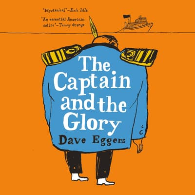 The Captain and the Glory by Dave Eggers audiobook