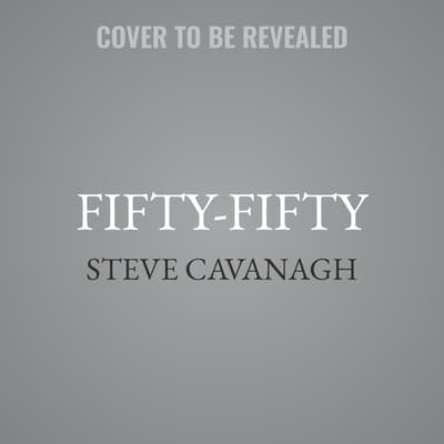 Fifty-Fifty by Steve Cavanagh audiobook
