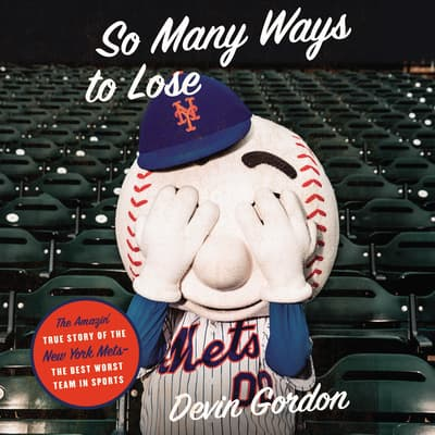 So Many Ways to Lose by Devin Gordon audiobook