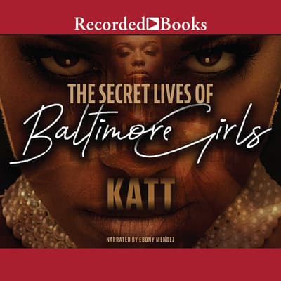 The Secret Lives of Baltimore Girls 2 by Katt audiobook