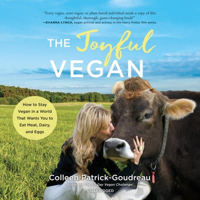 The Joyful Vegan by Colleen Patrick-Goudreau audiobook