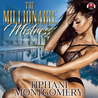 The Millionaire Mistress by Tiphani Montgomery audiobook