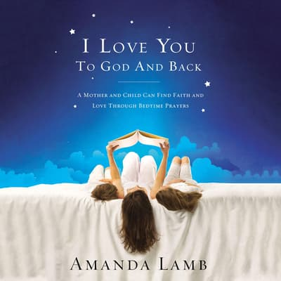 I Love You to God and Back by Amanda Lamb audiobook