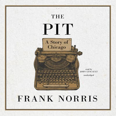 The Pit by Frank Norris audiobook