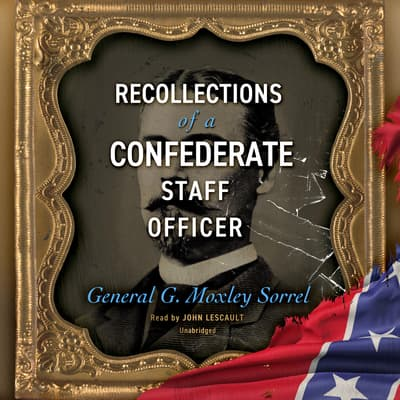 Recollections of a Confederate Staff Officer by G. Moxley Sorrel audiobook