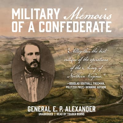 Military Memoirs of a Confederate by Edward Porter  Alexander audiobook